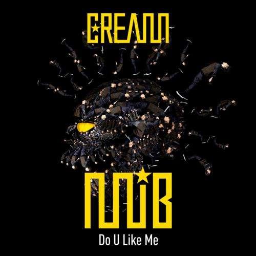 Cream (M.I.B) - Do U Like Me album cover